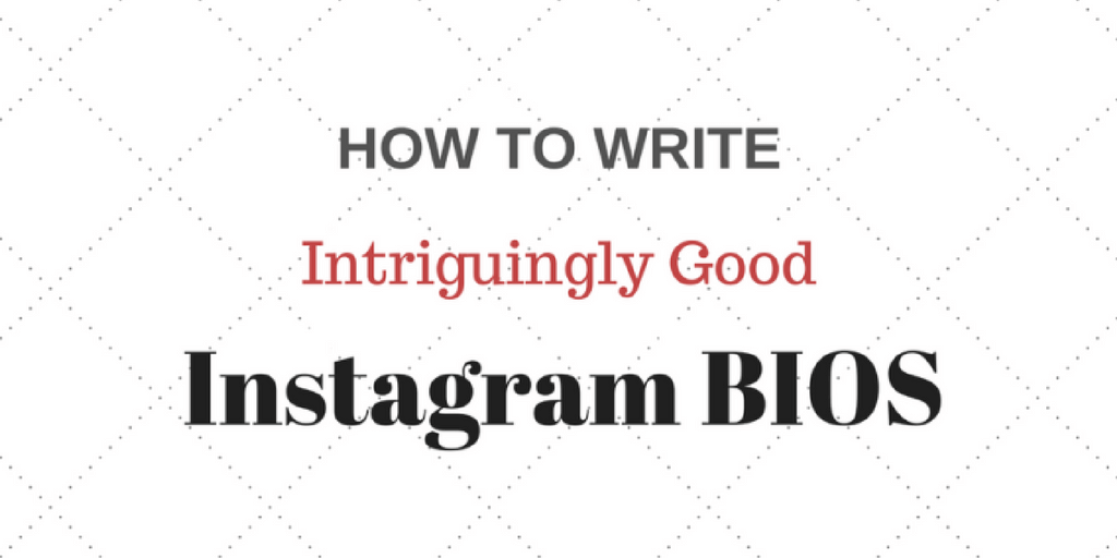 How To Write Intriguingly Good Instagram Bios | Hopper Scheduler