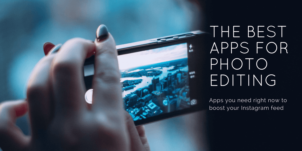 5 Of The Best Photo Editing Apps You Need To Boost Your Instagram