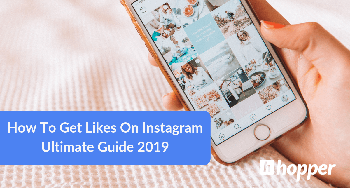 How To Get Likes On Instagram - Ultimate Guide 2019