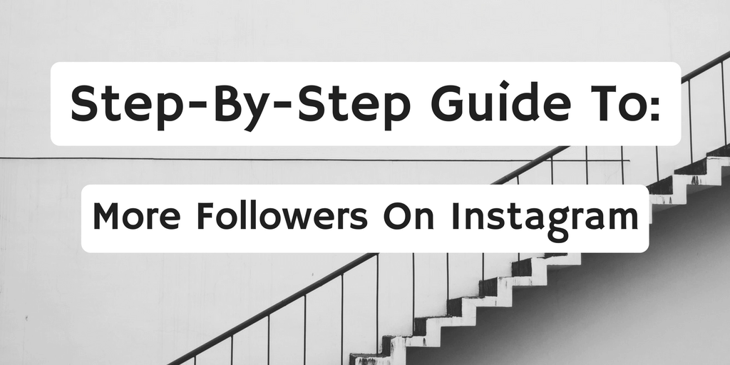 How To Get Followers On Instagram: Step-By-Step Guide To 20k