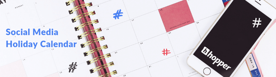 Social Media Holiday Calendar 2019 Hopper Hq Instagram Scheduler